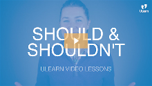 ULearn Video Lesson - PreInt. - Unit 1: Should & Shouldn't